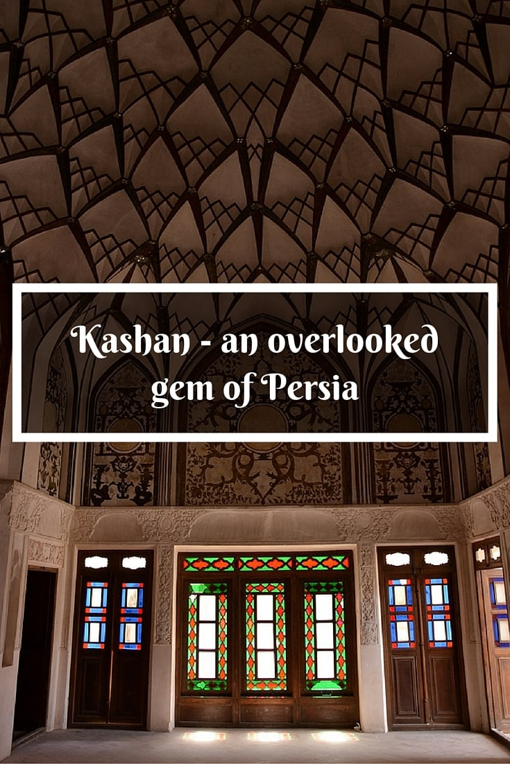 Kashan - an overlooked