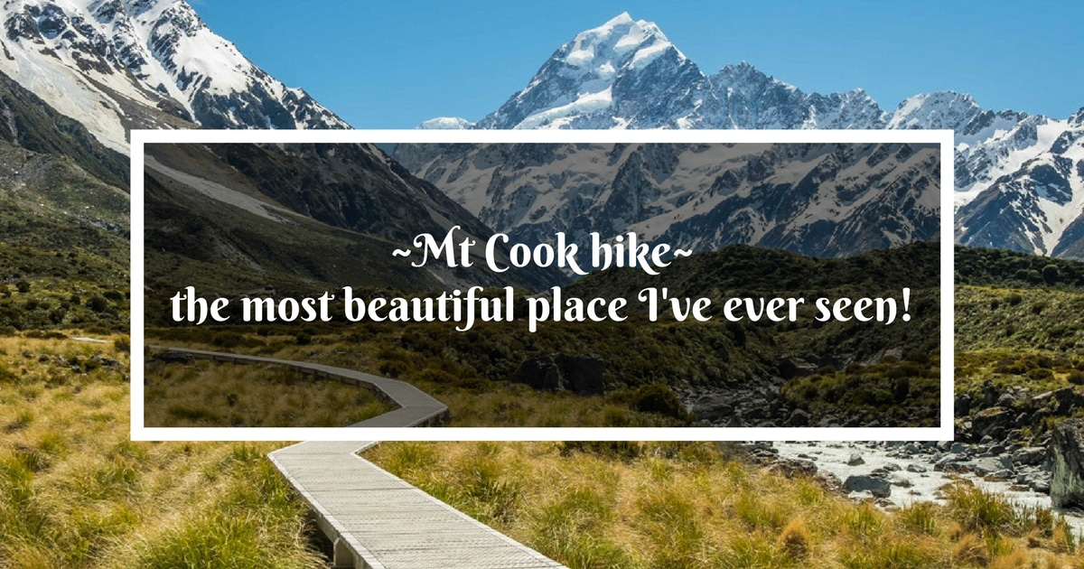 Mt Cook Hike In Pictures The Most Beautiful Place I 39 Ve Seen